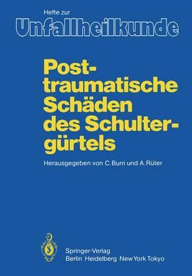 """Posttraumatische Schaden des Schultergurtels - Hefte zur Zeitschrift  """"Der Unfallchirurg"""" 170 (Paperback)"""