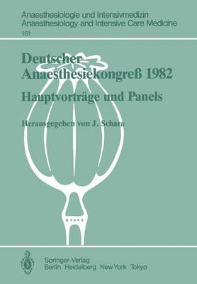 Deutscher Anaesthesiekongress 1982 Freie Vortrage - Anaesthesiologie und Intensivmedizin / Anaesthesiology and Intensive Care Medicine 161 (Paperback)