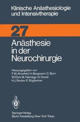 Anasthesie in Der Neurochirurgie - Klinische Anasthesiologie und Intensivtherapie 27 (Paperback)