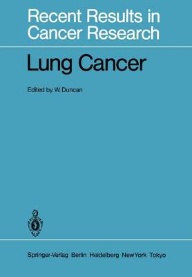 Lung Cancer: 5th Multidisciplinary Symposium on Clinical Oncology: Papers - Recent Results in Cancer Research 92 (Hardback)
