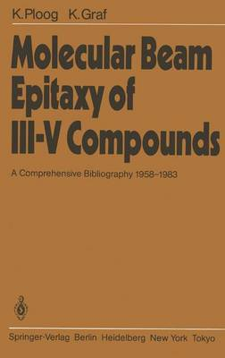 Molecular Beam Epitaxy of III-V Compounds: A Comprehensive Bibliography 1958-1983 (Paperback)