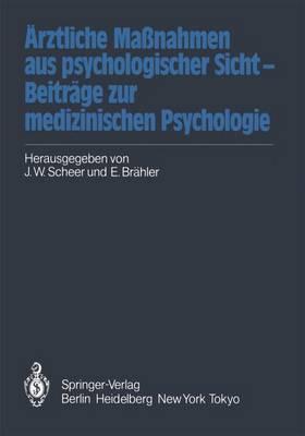 Arztliche Massnahmen aus Psychologischer Sicht - Beitrage zur Medizinischen Psychologie (Paperback)