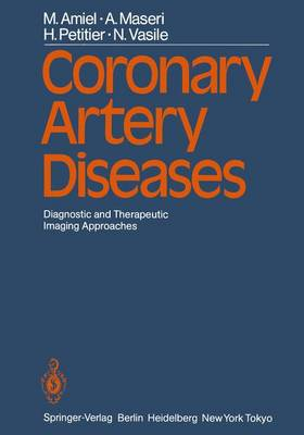 Coronary Artery Diseases: Diagnostic and Therapeutic Imaging Approaches (Hardback)