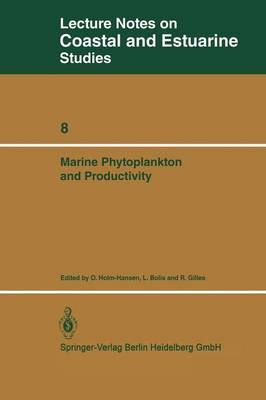 Marine Phytoplankton and Productivity: Proceedings of the invited lectures to a symposium organized within the 5th conference of the European Society for Comparative Physiology and Biochemistry - Taormina, Sicily, Italy, September 5-8, 1983 - Coastal and Estuarine Studies 8 (Paperback)