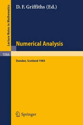 Numerical Analysis: Proceedings of the 10th Biennial Conference held at Dundee, Scotland, June 28 - July 1, 1983 - Lecture Notes in Mathematics 1066 (Paperback)