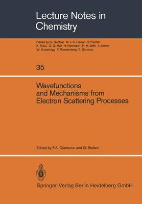 Wavefunctions and Mechanisms from Electron Scattering Processes - Lecture Notes in Chemistry 35 (Paperback)