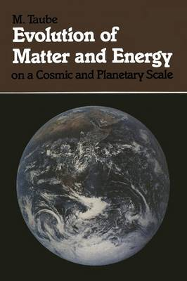 Evolution of Matter and Energy on a Cosmic and Planetary Scale (Paperback)