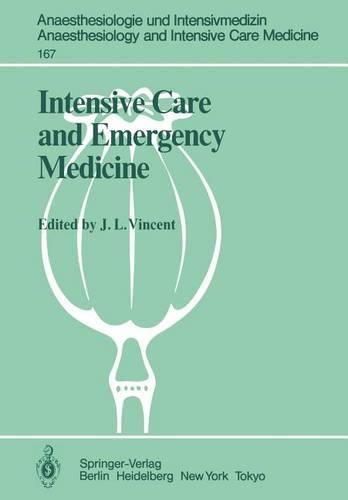 Intensive Care and Emergency Medicine: 4th International Symposium - Anaesthesiologie und Intensivmedizin   Anaesthesiology and Intensive Care Medicine 167 (Paperback)