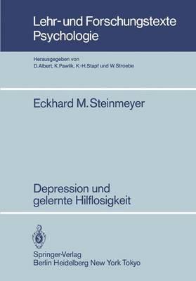 Depression und Gelernte Hilflosigkeit - Lehr- und Forschungstexte Psychologie 8 (Paperback)