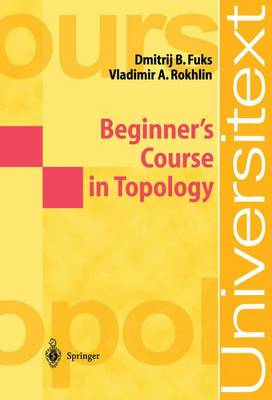 Beginner's Course in Topology: Geometric Chapters - Universitext (Paperback)