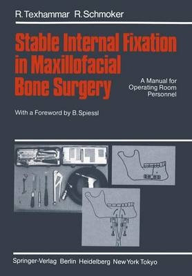 Stable Internal Fixation in Maxillofacial Bone Surgery: A Manual for Operating Room Personnel (Paperback)