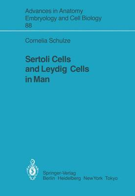 Sertoli Cells and Leydig Cells in Man - Advances in Anatomy, Embryology and Cell Biology 88 (Paperback)
