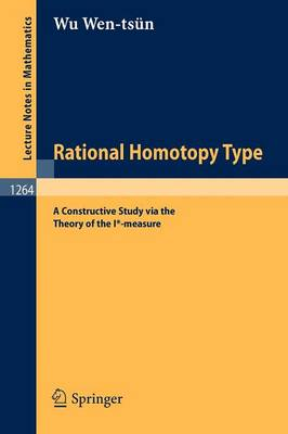 Rational Homotopy Type: A Constructive Study via the Theory of the I*-measure - Lecture Notes in Mathematics 1264 (Paperback)