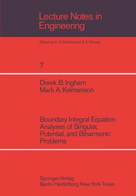 Boundary Integral Equation Analyses of Singular, Potential, and Biharmonic Problems - Lecture Notes in Engineering 7 (Paperback)