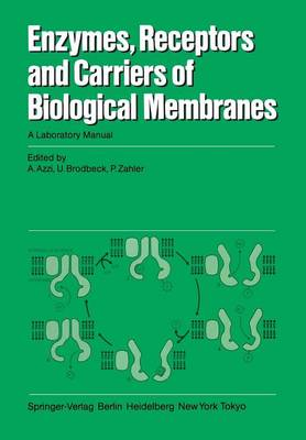 Enzymes, Receptors, and Carriers of Biological Membranes: A Laboratory Manual (Paperback)