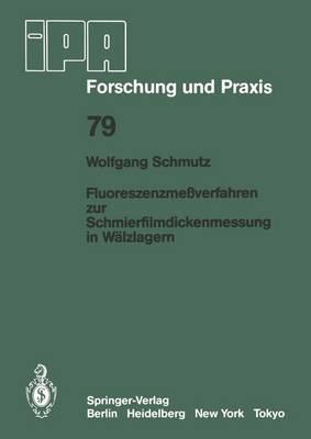 Fluoreszenzmessverfahren zur Schmierfilmdickenmessung in Walzlagern - IPA-IAO - Forschung und Praxis 79 (Paperback)