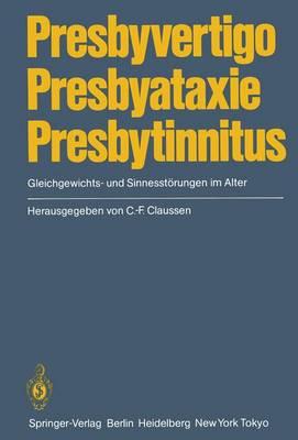 Presbyvertigo Presbyataxie Presbytinnitus (Paperback)