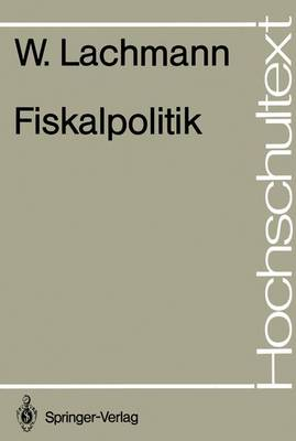 Fiskalpolitik - Hochschultext (Paperback)