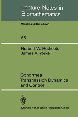 Gonorrhea Transmission Dynamics and Control - Lecture Notes in Biomathematics 56 (Paperback)