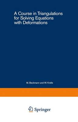 A Course in Triangulations for Solving Equations with Deformations - Lecture Notes in Economics and Mathematical Systems 234 (Paperback)