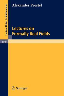 Lectures on Formally Real Fields - Lecture Notes in Mathematics 1093 (Paperback)