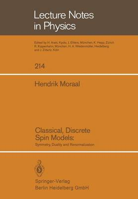 Classical, Discrete Spin Models: Symmetry, Duality and Renormalization - Lecture Notes in Physics 214 (Paperback)