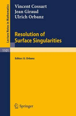 Resolution of Surface Singularities: Three Lectures - Lecture Notes in Mathematics 1101 (Paperback)