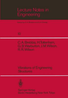 Vibrations of Engineering Structures - Lecture Notes in Engineering 10 (Paperback)