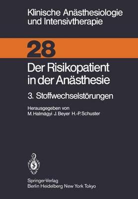 Der Risikopatient in der Anasthesie: v 3 - Klinische Anasthesiologie und Intensivtherapie 28 (Paperback)