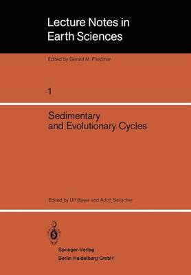 Sedimentary and Evolutionary Cycles - Lecture Notes in Earth Sciences 1 (Paperback)