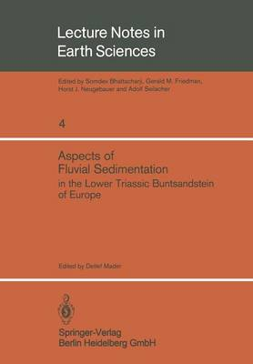 Aspects of Fluvial Sedimentation in the Lower Triassic Buntsandstein of Europe - Lecture Notes in Earth Sciences 4 (Paperback)
