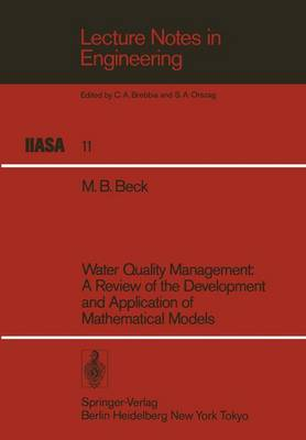Water Quality Management: A Review of the Development and Application of Mathematical Models - Lecture Notes in Engineering 11 (Paperback)