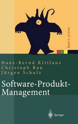 Software-Produkt-Management: Nachhaltiger Erfolgsfaktor Bei Herstellern Und Anwendern - Xpert.Press (Hardback)