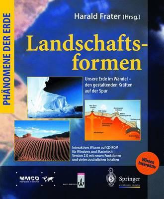 Landschaftsformen: Unsere Erde Im Wandel - Den Gestaltenden Kraften Auf Der Spur - Phnomene Der Erde (Hardback)