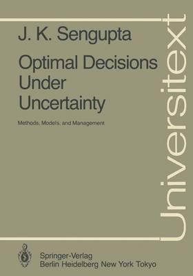 Optimal Decisions Under Uncertainty: Methods, Models, and Management - Universitext (Paperback)