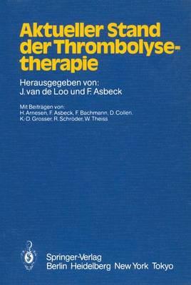 Aktueller Stand der Thrombolysetherapie (Paperback)