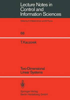 Two-Dimensional Linear Systems - Lecture Notes in Control and Information Sciences 68 (Paperback)
