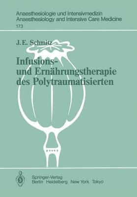 Infusions- und Ernahrungstherapie des Polytraumatisierten - Anaesthesiologie und Intensivmedizin / Anaesthesiology and Intensive Care Medicine 173 (Paperback)