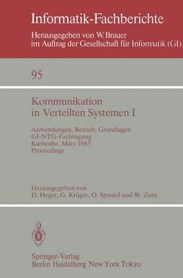 Kommunikation in Verteilten Systemen: I - Informatik-Fachberichte / Subreihe Kunstliche Intelligenz 95 (Paperback)