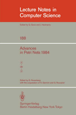 Advances in Petri Nets 1984 - Lecture Notes in Computer Science 188 (Paperback)