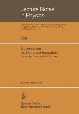 Supernovae as Distance Indicators: Proceedings of a Workshop held at the Harvard-Smithsonian Center for Astrophysics. September 27-28, 1984 - Lecture Notes in Physics 224 (Paperback)