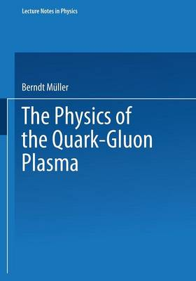 The Physics of the Quark-Gluon Plasma - Lecture Notes in Physics 225 (Paperback)