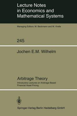 Arbitrage Theory: Introductory Lectures on Arbitrage-Based Financial Asset Pricing - Lecture Notes in Economics and Mathematical Systems 245 (Paperback)