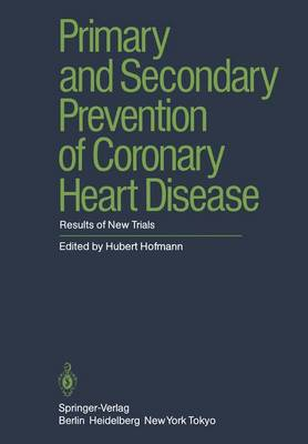 Primary and Secondary Prevention of Coronary Heart Disease: Results of New Trials (Paperback)
