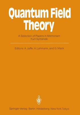 Quantum Field Theory: A Selection of Papers in Memoriam Kurt Symanzik (Paperback)