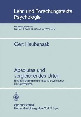 Absolutes und Vergleichendes Urteil - Lehr- und Forschungstexte Psychologie 12 (Paperback)