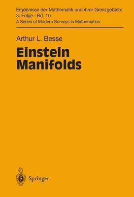 Einstein Manifolds - Ergebnisse der Mathematik und Ihrer Grenzgebiete. 3 Folge /A Series of Modern Surveys in Mathematics v. 10 (Hardback)