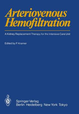 Arteriovenous Hemofiltration: A Kidney Replacement Therapy for the Intensive Care Unit (Paperback)