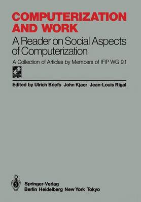 Computerization and Work: A Reader on Social Aspects of Computerization - IFIP State-of-the-Art Reports (Paperback)