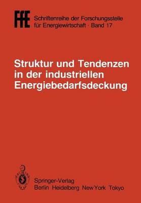 Struktur Und Tendenzen in Der Industriellen Energiebedarfsdeckung: VDI/Vde/Gfpe-Tagung in Schliersee Am 6./7. Mai 1985 - Ffe - Schriftenreihe Der Forschungsstelle Fa1/4r Energiewirt 17 (Paperback)